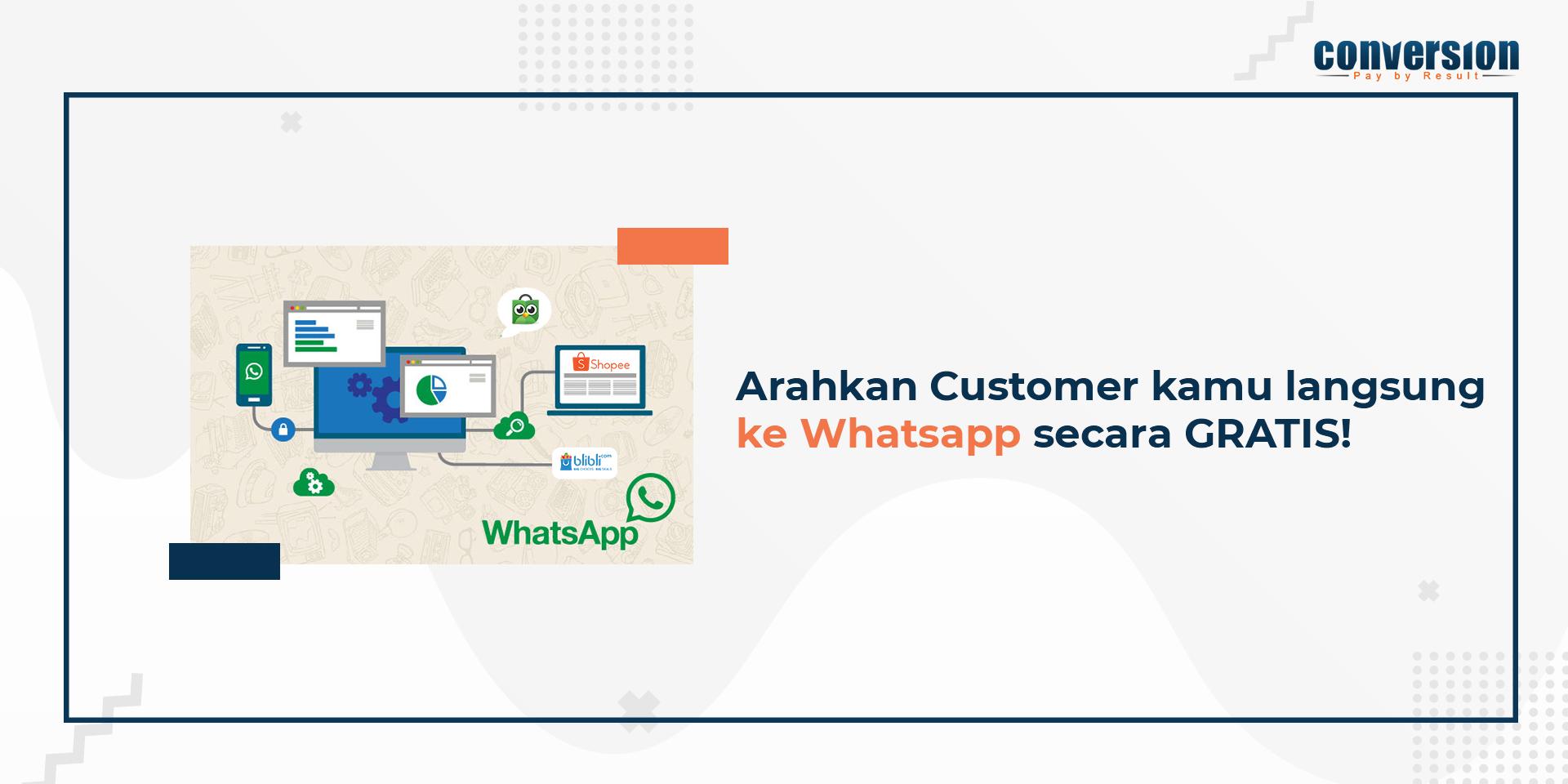 Arahkan Customer kamu langsung ke Whatsapp secara GRATIS!